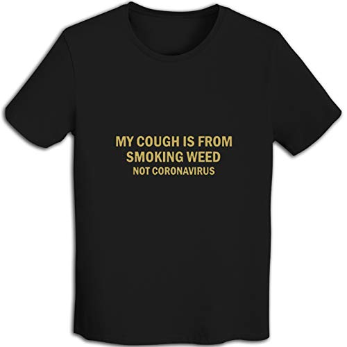 My Cough is Not from C.oronavirus T-Shirt Short Sleeve Cotton Crew Neck Breathable for Men for Daily Wear Black