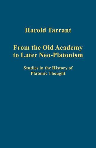 From the Old Academy to Later Neo-Platonism (Variorum Collected Studies Series) by Harold Tarrant (2011) Hardcover