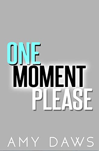 One Moment Please (English Edition)