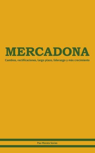 MERCADONA.: Cambios, rectificaciones, largo plazo, liderazgo y más crecimiento