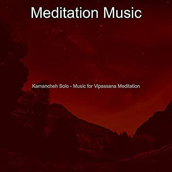 Kamancheh Solo - Music for Vipassana Meditation