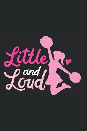 """Little And Loud: Notizbuch Für Cheerleader Cheerleading Girls Spruch (Liniert, 15 x 23 cm, 120 Linierte Seiten, 6\"""" x 9\"""") Lustige Cheerleader Kostüme & Outfit Für Damen"""