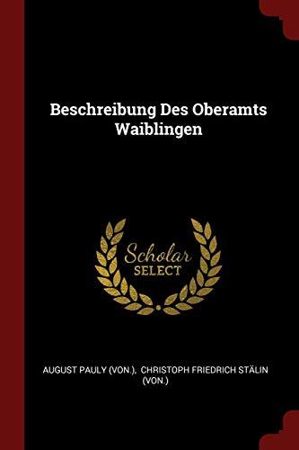 BESCHREIBUNG DES OBERAMTS WAIB