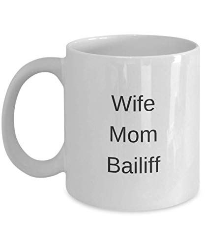 Best Bailiff Wife Mom Coffee or Tea Mug Cup