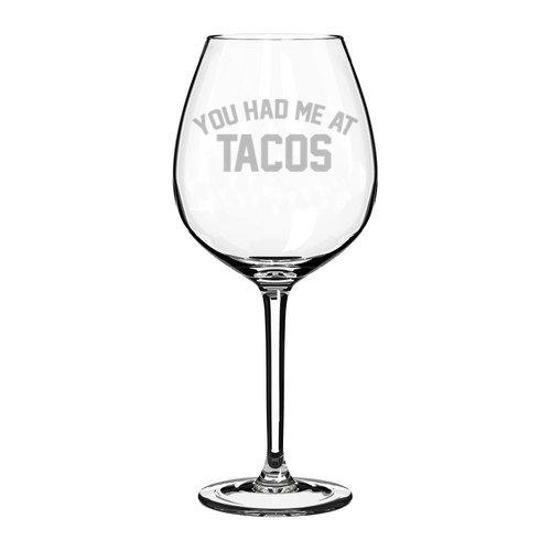 Copa de vino cáliz Funny You Had Me At tacos