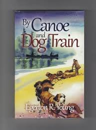 By Canoe and Dog Train: Among the Cree and Saulteaux Indians
