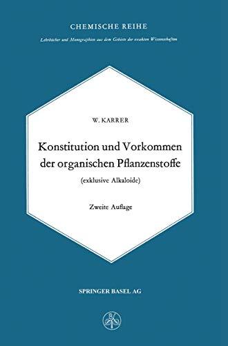 Konstitution und Vorkommen der organischen Pflanzenstoffe (exclusive Alkaloide) (Lehrbücher und Monographien aus dem Gebiete der exakten Wissenschaften, 12, Band 12)