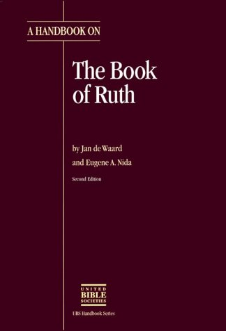 A Handbook on the Book of Ruth (HELPS FOR TRANSLATORS)