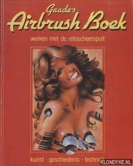 Gaade's airbrush boek. Werken met de retoucheerspuit. Kunst, Geschiedenis, Techniek