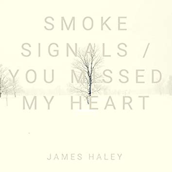 Smoke Signals / You Missed My Heart