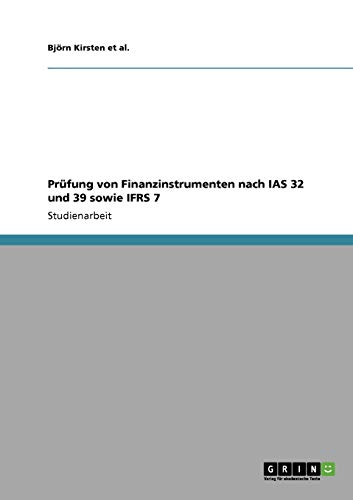 Prüfung von Finanzinstrumenten nach IAS 32 und 39 sowie IFRS 7