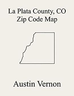 la plata county colorado zip code map includes ignacio durango durango southwest and bayfield ebook vernon austin amazon in kindle store amazon in