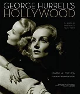 Mark A. Vieira: George Hurrell's Hollywood : Glamour Portraits 1925-1992: Images from the Collections of Michael H. Epstein & Scott E. Schwimer Adn Ben S. Carbonet (Hardcover); 2013 Edition