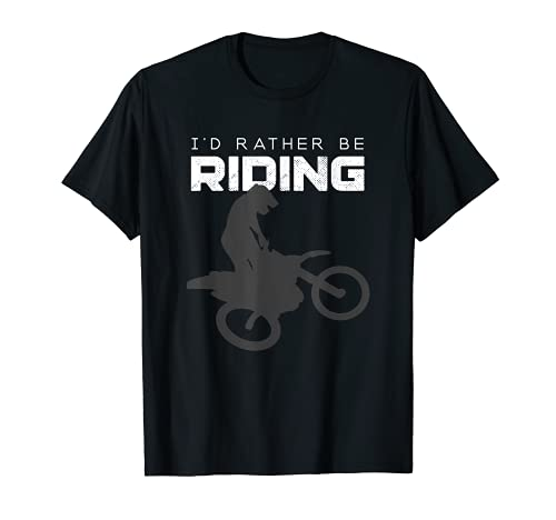 I'd Rather Be Riding Motocross Apparel - Dirt Bike Motocross T-Shirt