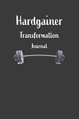 Hardgainer Transformation Journal: Nice Notebook For Hardgainer
