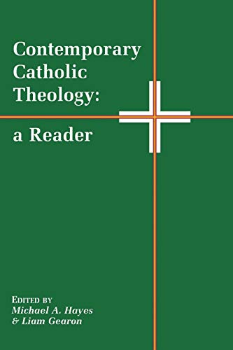 Contemporary Catholic Theology: A Reader