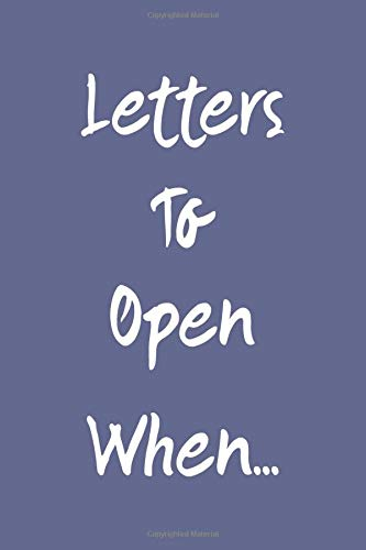 Letters to Open When...: Letters to Open When Journal Notebook