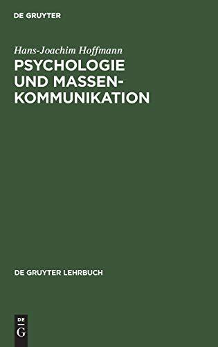 Psychologie und Massenkommunikation: Planung, Durchführung und Analyse öffentlicher Beeinflussung (De Gruyter Lehrbuch)