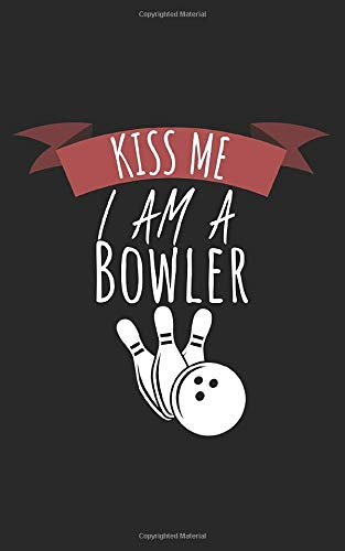 Kiss me i am a bowler: Notebook for bowling with lines and 120 pages. Perfect as a gift.