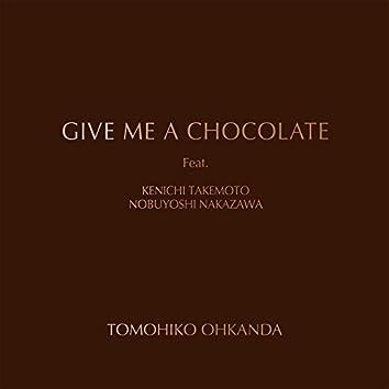 GIVE ME A CHOCOLATE (feat. Kenichi Takemoto & Nobuyoshi Nakazawa)