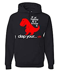 8. Tee Hunt Store If You're Happy and You Know It T-Rex Hoodie
