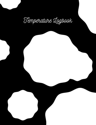 Temperature Logbook: Temperature check Log Book, Perfect Tool to Control and Track the Temperature, a 107 Pages 8,5 x 11 inches