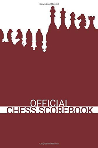 Official Chess Scorebook (Wine Red): Beautifully Designed 90 Moves Chess Notebook (Notation...