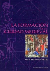 La formación de la ciudad medieval : la red urbana en Castilla y León