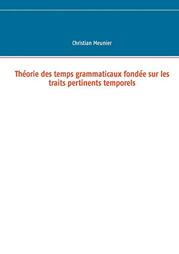 Théorie des temps grammaticaux fondée sur les traits pertinents temporels