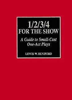 1/2/3/4 For the Show: A Guide to Small-Cast One-Act Plays