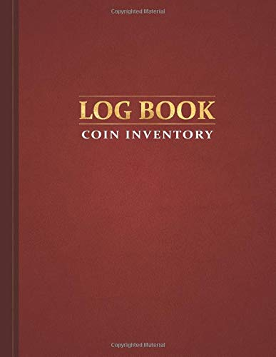 Coin Inventory Log - Red: Catalog and Organize Coins with this Logbook for Coin Collectors (Value & Record Note Book)