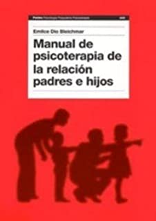 Manual de psicoterapia de la relación padres e hijos (Psicología Psiquiatría Psicoterapia)