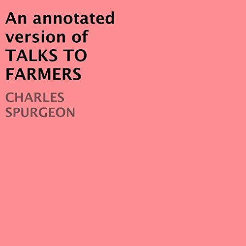 An Annotated Version of Talks to Farmers  By  cover art