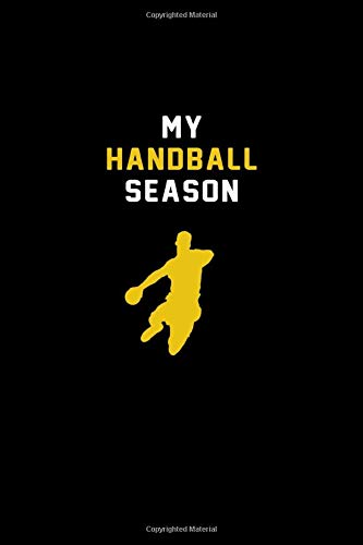 My Handball season: Handball Lined notebook / Journal / Playbook /Diary gift, 110 blank pages, 6x9 inches, Matte finish cover.