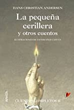 La pequena cerillera y otros cuentos / the Little Match Girl and other Stories: Cuentos completos/ Complete Stories (Spanish Edition)