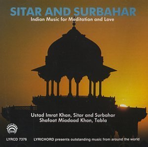 Sitar and Surbahar: Indian Music for Meditation and Love by Ustad Imrat Khan