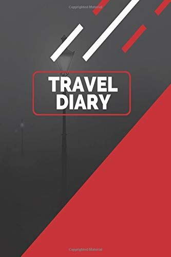 Travel Diary: Record All Memorable Camping Places Visited This Holidays – Perfect Keepsake Journey Journal Logbook for All Travel Experience and Road Trips Recording. (Trip Diary, Band 8)