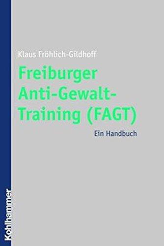 Freiburger Anti-Gewalt-Training (FAGT): Ein Handbuch