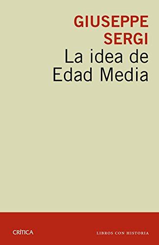 La idea de Edad Media (Libros con historia)