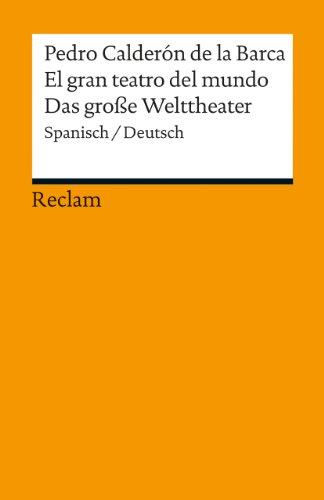 El gran teatro del mundo / Das große Welttheater: Spanisch/Deutsch (Reclams Universal-Bibliothek)
