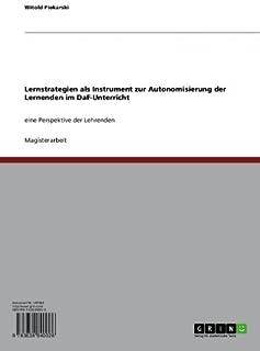 Lernstrategien als Instrument zur Autonomisierung der Lernenden im DaF-Unterricht: Eine Perspektive der Lehrenden (German Edition)
