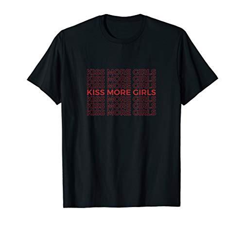 Kiss More Girls, Gay & Lesbian Pride, LGBT Lovers, Feminist T-Shirt