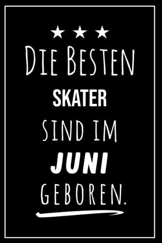 Die besten Skater sind im Juni geboren: Notizbuch A5 I Dotted I 160 Seiten I Tolles Geschenk für Kollegen, Familie & Freunde