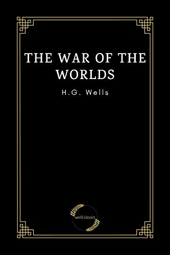 The War of the Worlds by H.G. Wells (English Edition)