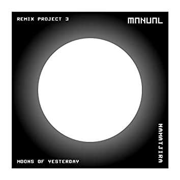 Moons Of Yesterday (Remix Project 3)