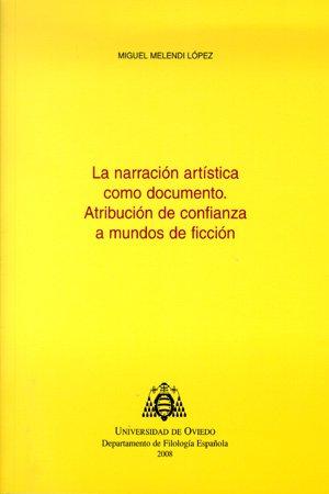 La narración artística como documento. Atribución de confianza a mundos de ficción (Biblioteca de Filología Hispánica)