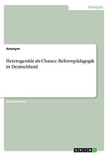 Heterogenität als Chance. Reformpädagogik in Deutschland