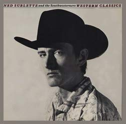 NED SUBLETTE AND THE SOUTHWESTENERS: Western Classics, LP, Lovely Music, Ltd. VR 1401 (US 1982)