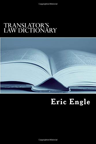 Translator's Law Dictionary: English – Deutsch – Francais (with notions in Latin and Italian) (US Common Law for German and European Jurists)