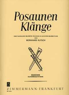 POSAUNENKLAENGE - arrangiert für Posaune [Noten/Sheetmusic] Komponist : KUTSCH BERNHARD